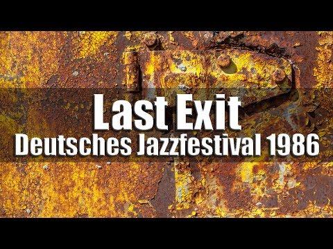 Last Exit - Deutsches Jazzfestival 1986