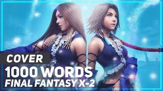 "Final Fantasy X-2 - ""1000 Words"" | AmaLee Ver"