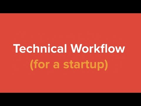 Technical Workflow (for a startup)