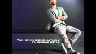 Tan & Serdar Ortaç Benim Gibi Olmayacak (Ahmet Ören Remix)