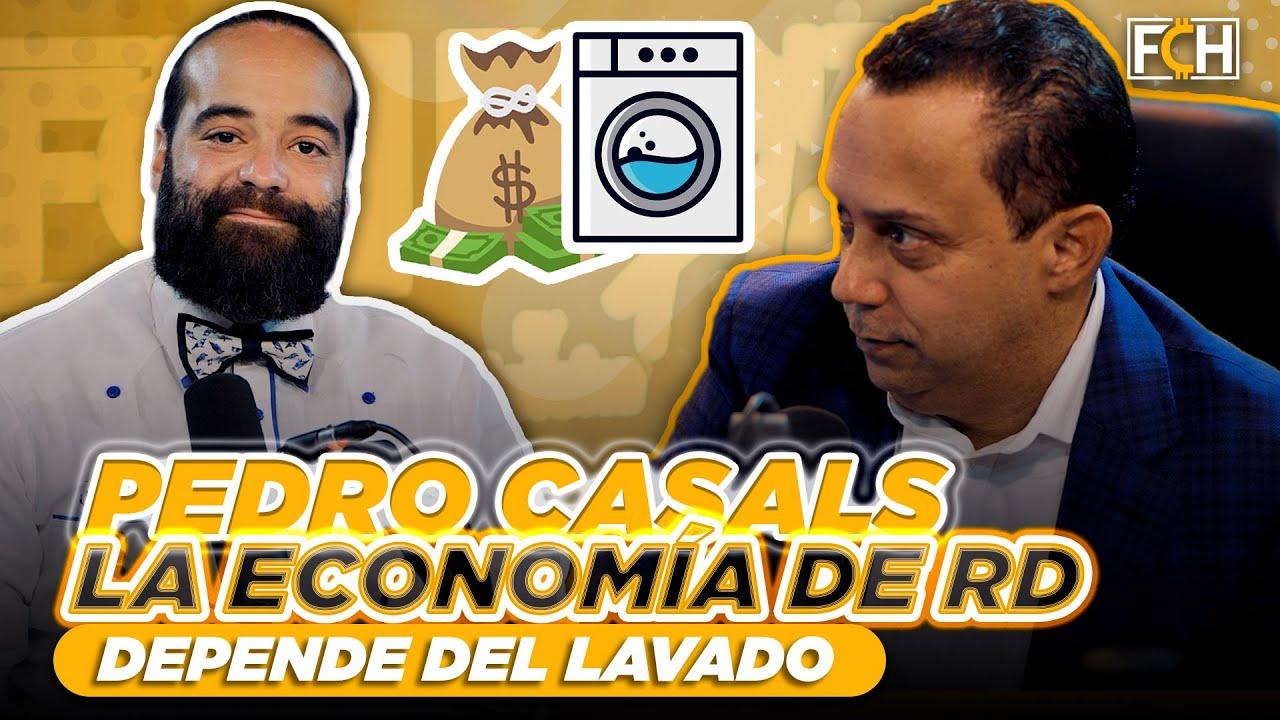🔥 PEDRO CASALS: LA ECONOMÍA DE REPÚBLICA DOMINICANA DEPENDE DEL LAVADO  (FINANZAS CON HUMOR)