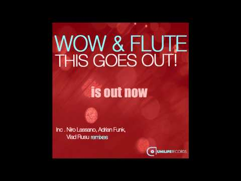 Wow & Flute  - This Goes Out! (Original Mix)