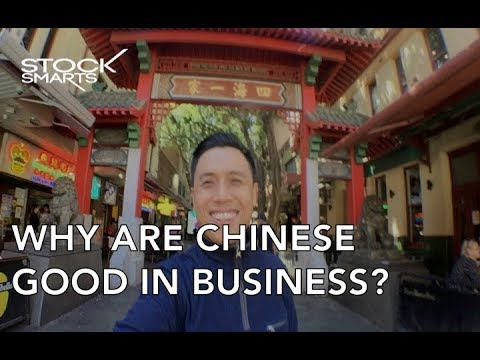 WHY ARE CHINESE GOOD IN BUSINESS?