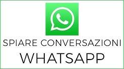 Come Spiare le Chat di Whatsapp Gratis