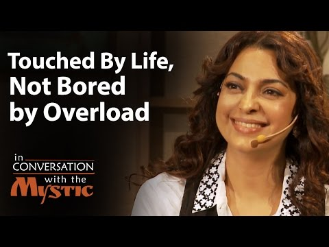 Touched By Life, Not Bored by Overload - Juhi Chawla with Sadhguru