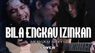 """BILA ENGKAU IZINKAN - HENGKY SUPIT """"Akustik cover"""""""