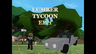 lumber tycoon roblox ep 1