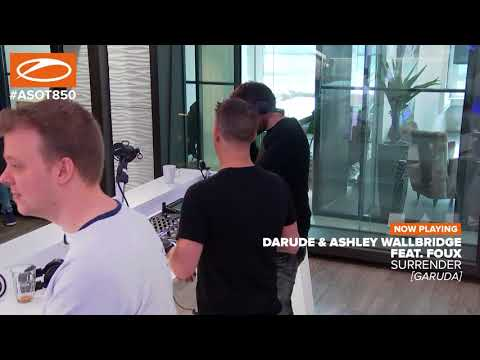 Darude & Ashley Wallbridge feat. Foux - Surrender [#ASOT850part2]