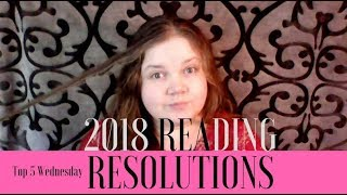 2018 READING RESOLUTIONS // Top 5 Wednesday