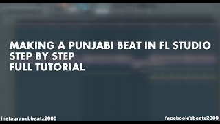 Punjabi Beat Making (Step By Step) Fl Studio 12 Tutorial