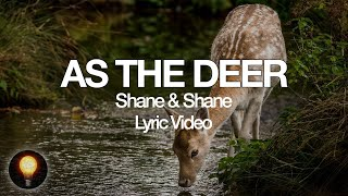 Download As The Deer | Songs From Home - Shane & Shane (Lyrics)