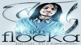 Waka Flocka - Keep It Real (Rap)