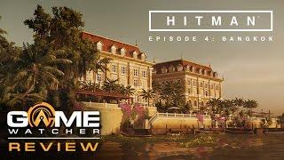 Hitman: Episode 4 - Bangkok Review