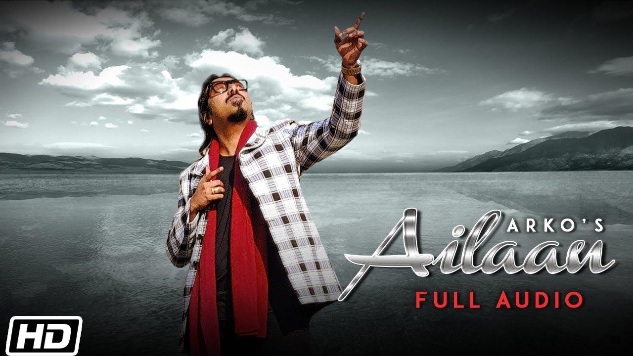 Ailaan | Full Audio | Arko | Latest Hindi Love Songs 2021