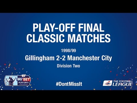 Play-Off Final Classic Match - Gillingham 2-2 Manchester City