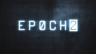 EPOCH.2 - Official Launch Trailer