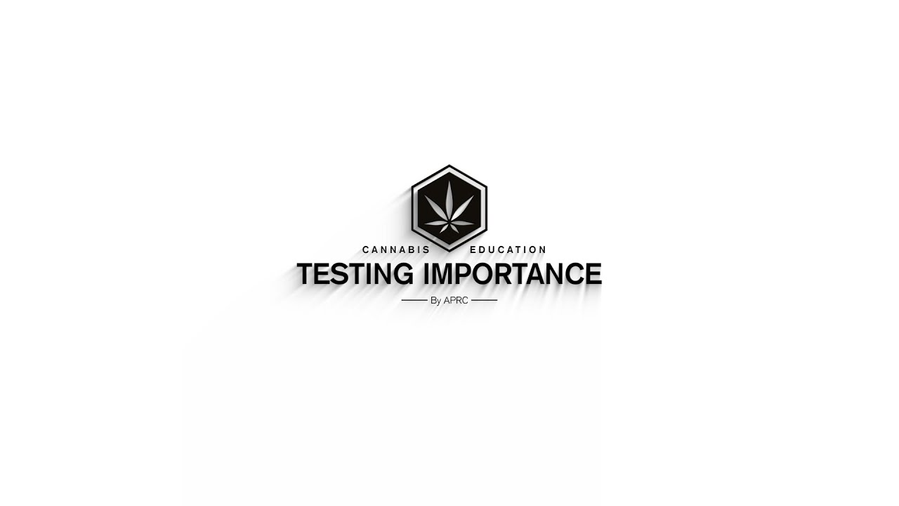 The Importance of Cannabis Testing