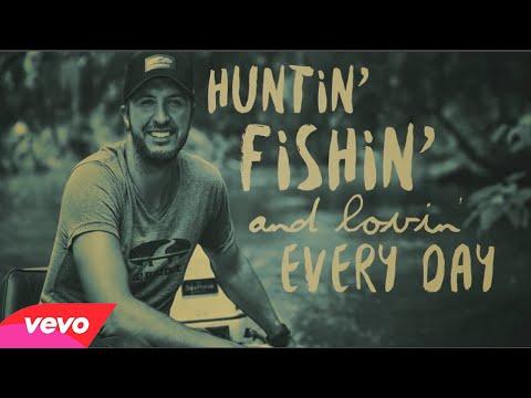 Luke Bryan - Huntin', Fishin' And Lovin' Every Day (Lyric)