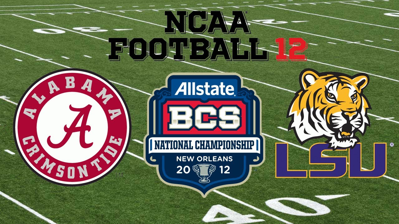 NCAA 12: NATIONAL CHAMPIONSHIP - Alabama vs. LSU - YouTube