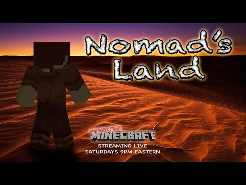 "Nomad's Land: Episode 4 ""Carrying a Heavy Load"" - A Minecraft Live Stream Series"