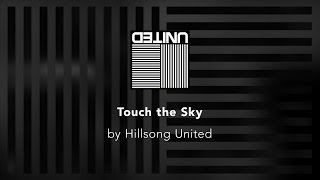 Touch the Sky - Hillsong United lyric video