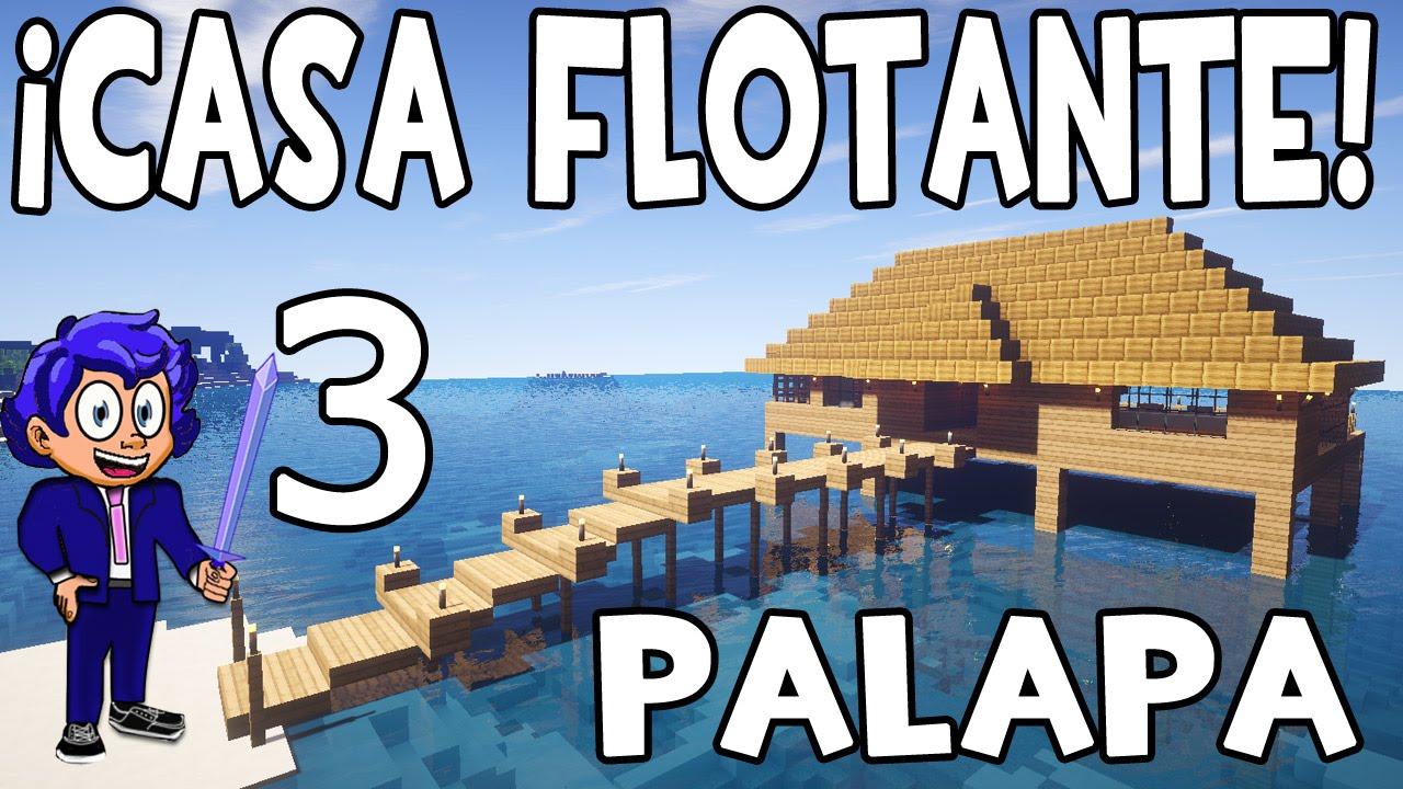 Casa flotante o palapa en minecraft parte 3 c mo hacer y for Casa moderna 8 en minecraft mirote y blancana