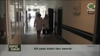 53 yaşlı kişini ilan sancdı - Kəpəz TV