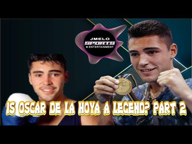 OSCAR DE LA HOYA IS A LEGEND (PART 2)