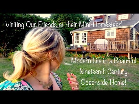Small Home Tour, Mini-Homestead, Nineteenth Century Oceanside Home