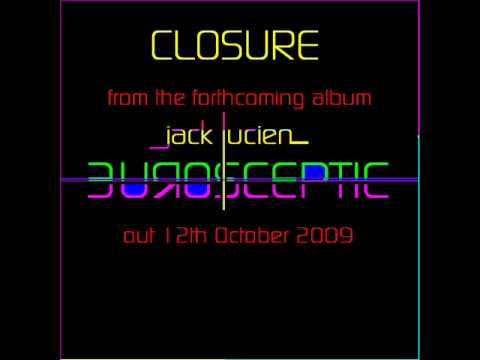 Jack Lucien - Closure