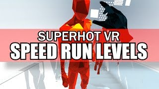 SUPERHOT VR - All Speed Run Levels