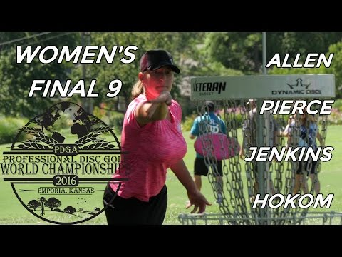 2016 Pro Worlds: Women's Final 9 (Allen, Pierce, Jenkins, Hokom)