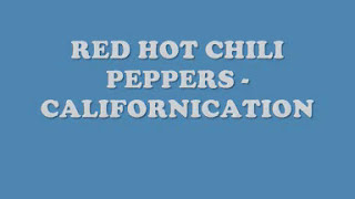 Red Hot Chili Peppers - Californication Lyrics