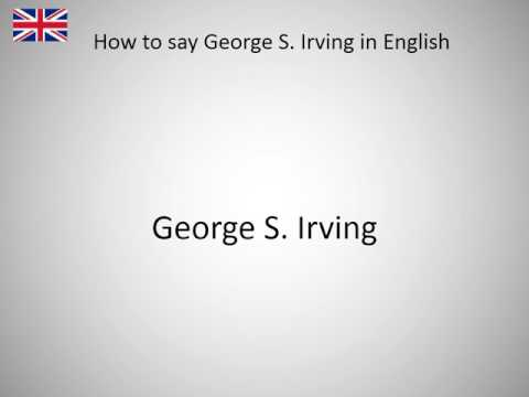 How to say George S. Irving in English?