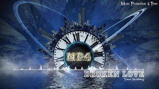 Broken Love by Tomas Skyldeberg - [House Music]