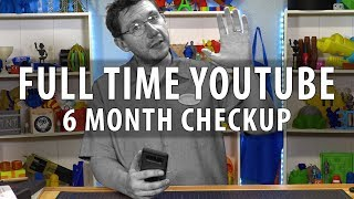 Full Time On Youtube - 6 Month Checkup