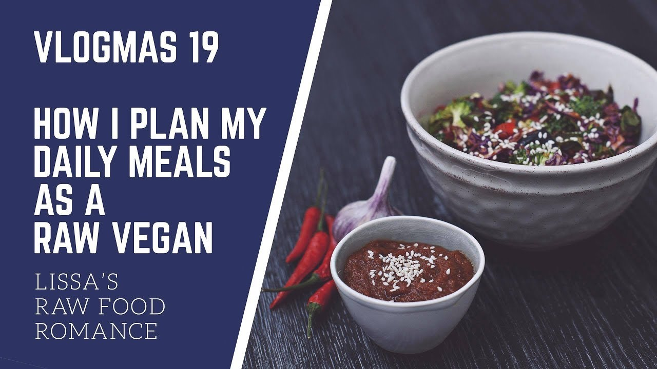 Vlogmas 19 how i plan my daily meals as a raw vegan diet vlogmas 19 how i plan my daily meals as a raw vegan diet food weight loss health forumfinder Images