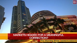 Markets Today - Are the markets headed for a meaningful correction?