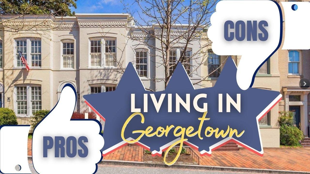 Pros & Cons of Georgetown, Washington DC