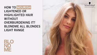 How to nourish lightened or highlighted hair without overburdening it