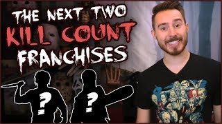 Announcing the Next TWO Kill Count Franchises!