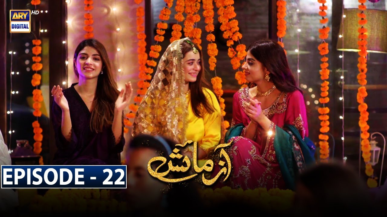 Download Azmaish Episode 22 [Subtitle Eng]   5th August 2021 - ARY Digital Drama