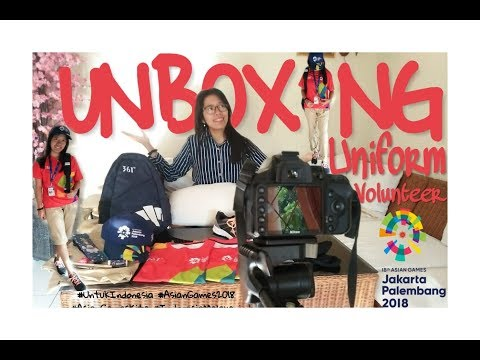 UNBOXING Uniform Volunteer 18th Asian Games 2018 Jakarta Palembang