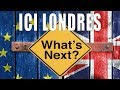 "Ici Londres: ""What happens next?"""
