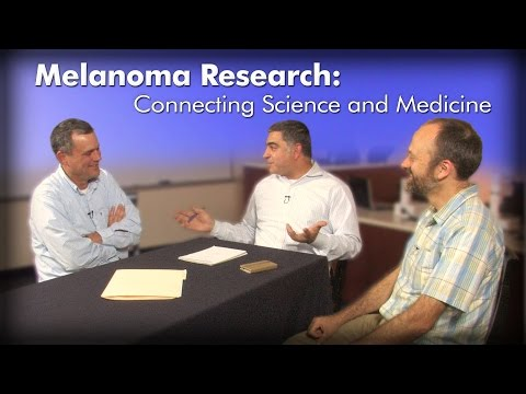 Melanoma Research: Connecting Science and Medicine