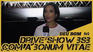 DEU BOM NO DRIVE SHOW (COM A CLÍNICA BONUM VITAE)
