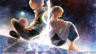 Avicii ft. Rita Ora - Lonely Together [NIGHTCORE]
