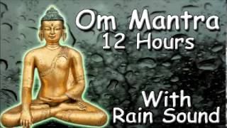MONK CHANTING - Om mantra 12 Hour Full Night Meditation with Rain Sound for Relaxation