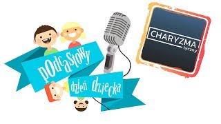 Podcastowy Dzień Dziecka 2018 #2 - Podcast Charyzmatyczny