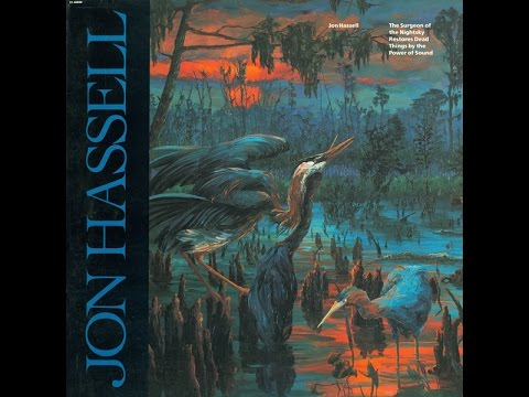 Jon Hassel - The Surgeon... (FULL album) Vinyl Rip